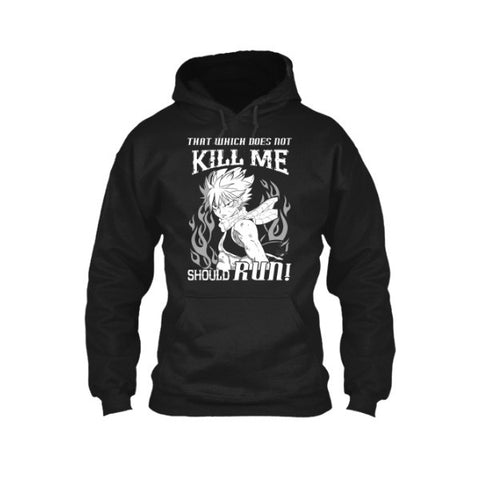 Fairy Tail - That which does not kill me should run Natsu -Unisex Hoodie  - SSID2016