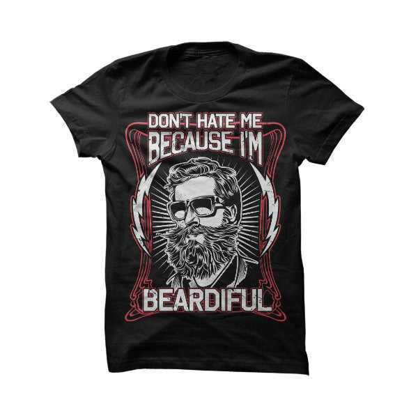 Beards- DONT HATE ME BECAUSE IM BEARDIFUL -Men Short Sleeve T Shirt - SSID2016