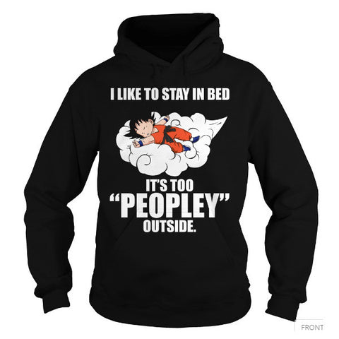 Super Saiyan - I Like to stay in bed -Unisex Hoodie  - SSID2016