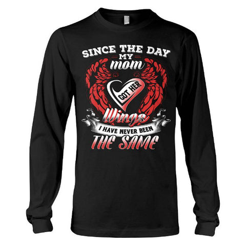 Family Shirt - Since the day my mom got her wings  -Unisex Long Sleeve - SSID2016