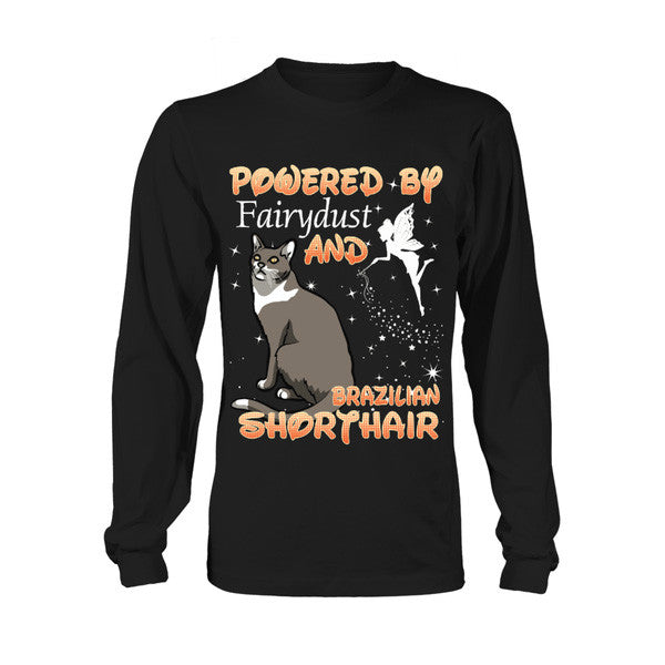 Cat - Powered by Fairydust and BRAZILIAN SHORTHAIR -Unisex Long Sleeve - SSID2016