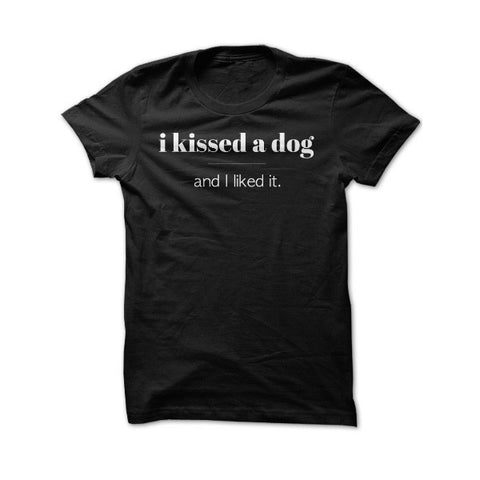 Dog - I KISSED A DOG and i liked it -Men Short Sleeve T Shirt - SSID2016