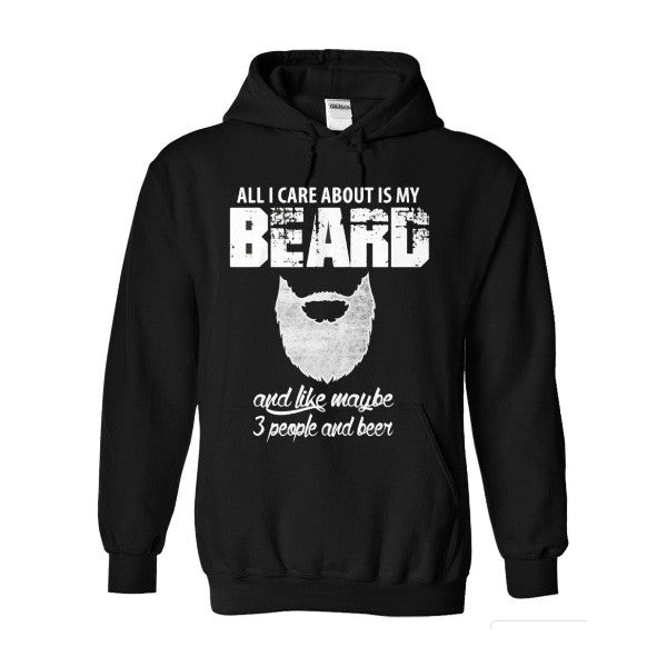 Beards- ALL I CARE ABOUT IS MY BEARD -Unisex Hoodie  - SSID2016