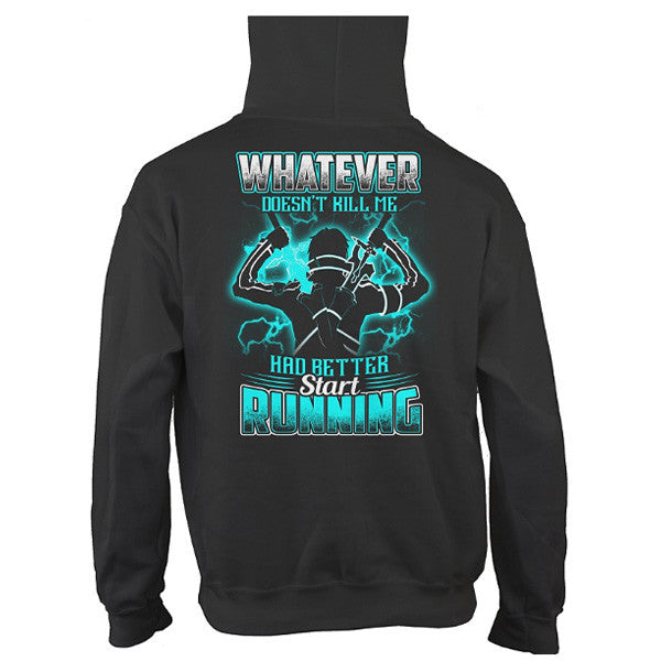 SAO - Whatever doent kill me had better start running kirito  -Unisex Hoodie  - SSID2016