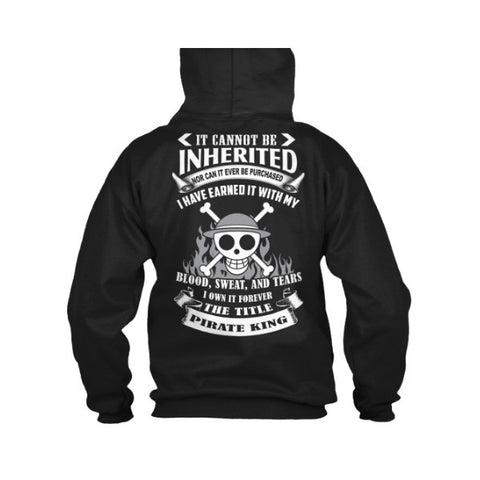 One Piece - i own it forever The title Pirate king -Unisex Hoodie  - SSID2016