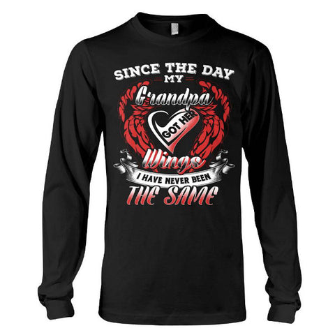 Family Shirt - Since the day my grandpa got his wings -Unisex Long Sleeve - SSID2016