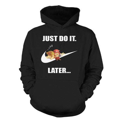 One Piece - Just do it later -Unisex Hoodie  - SSID2016