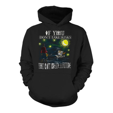 One Piece- If you dont take risks you can't create the future -Unisex Hoodie  - SSID2016