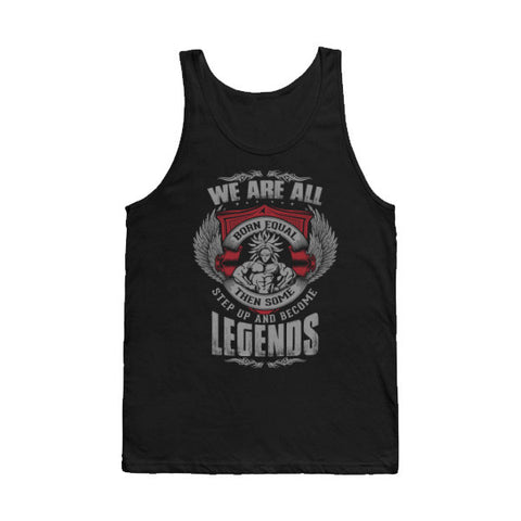 Super Saiyan - Some Step Up And Become LEGENDS - Unisex Tank Top - SSID2016
