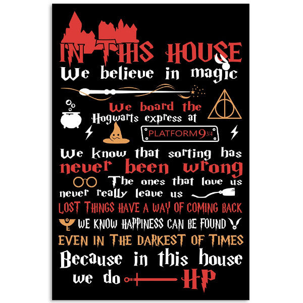 harry potter- in this house we believe in magic