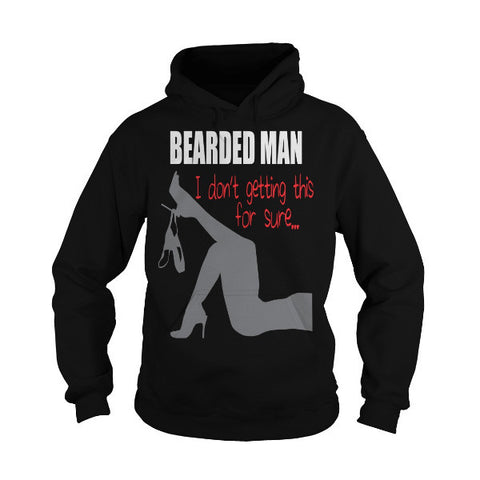 Beards - bearded man i dont getting this for sure -Unisex Hoodie  - SSID2016