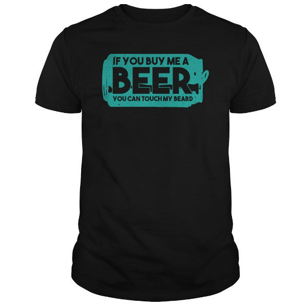 Beards - IF YOU BUY ME A BEER -Men Short Sleeve T Shirt - SSID2016
