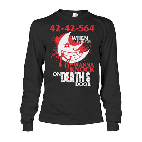 Soul Eater - 42 42 564 when ever you wanna knock on deaths door -Unisex Long Sleeve - SSID2016