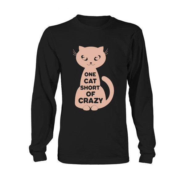Cat - ONE CAT SHORT OF CRAZY -Unisex Long Sleeve - SSID2016