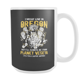 Super Saiyan I May Live in Oregon 15oz Coffee Mug - TL00098M5