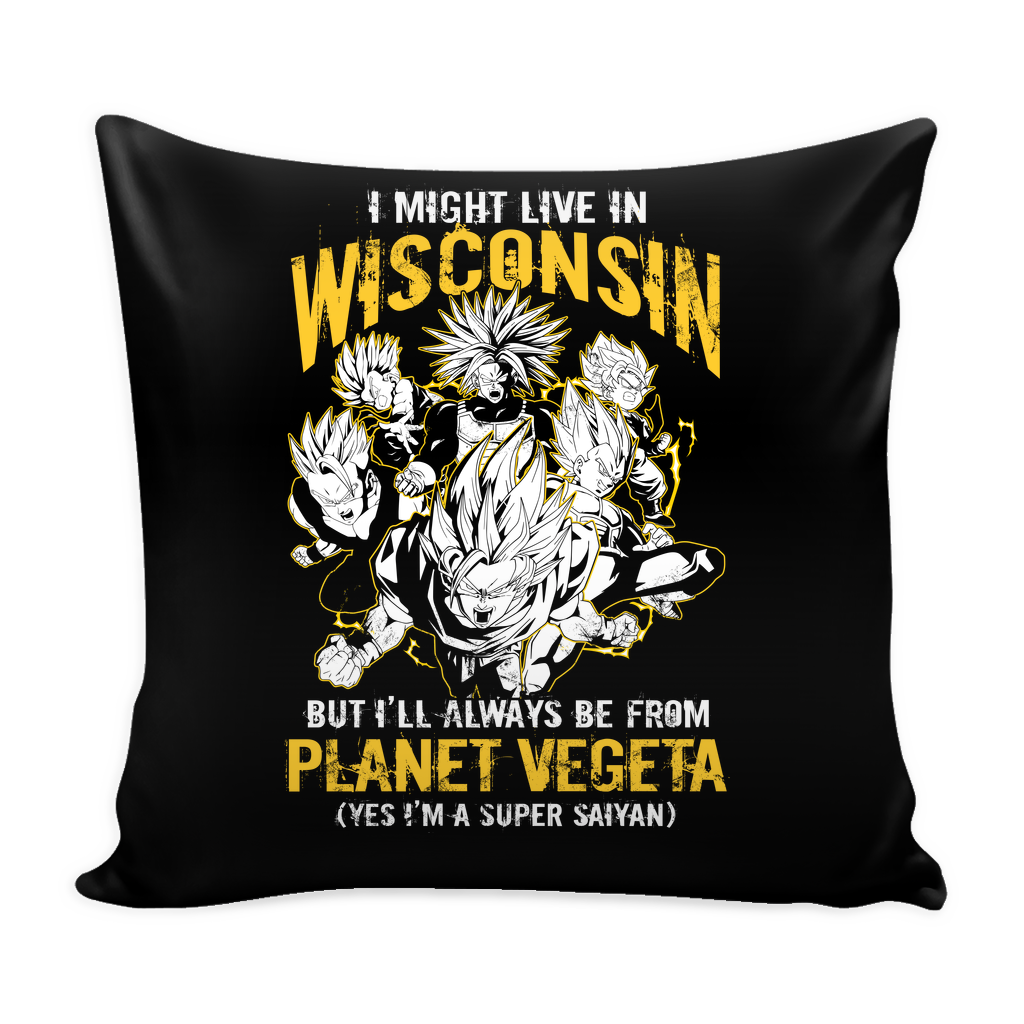 "Super Saiyan I May Live in Wisconsin Pillow Cover 16"" - TL00076PL"