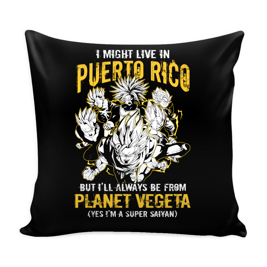 "Super Saiyan I May Live in Puerto Rico Pillow Cover 16"" - TL00066PL"