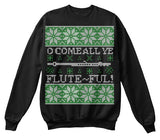 Christmas Sweatshirt- O Come All Ye Fluteful Tacky -Unisex Sweatshirt - The TShirt Collection