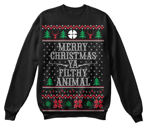 Christmas Sweatshirt- Merry Christmas Ya Filthy Animal -Unisex Sweatshirt - The TShirt Collection