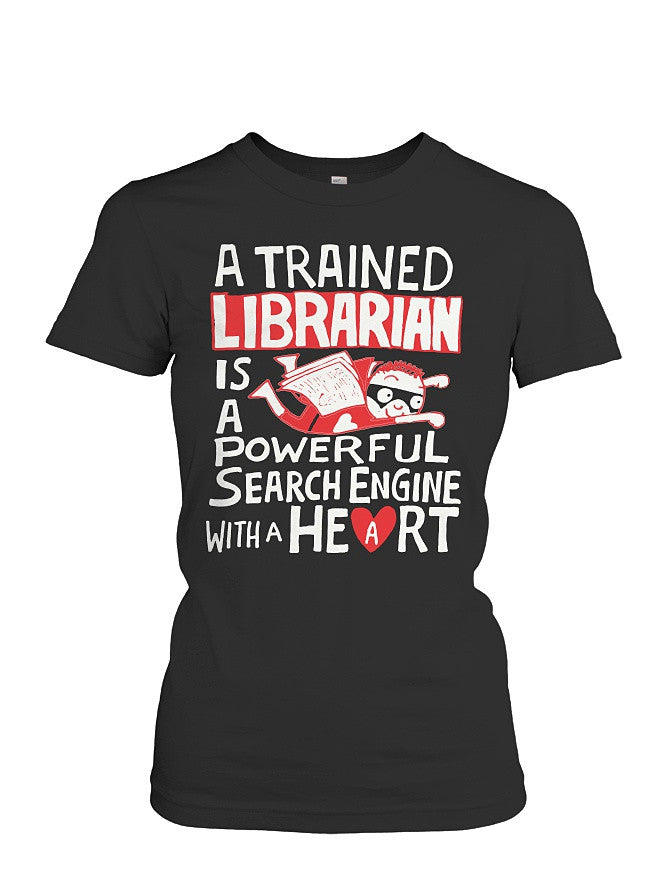 Book Short Sleeve - a trained librarian is a powerful search engine with a heart  -Women Short Sleeve T Shirt - SSID2016