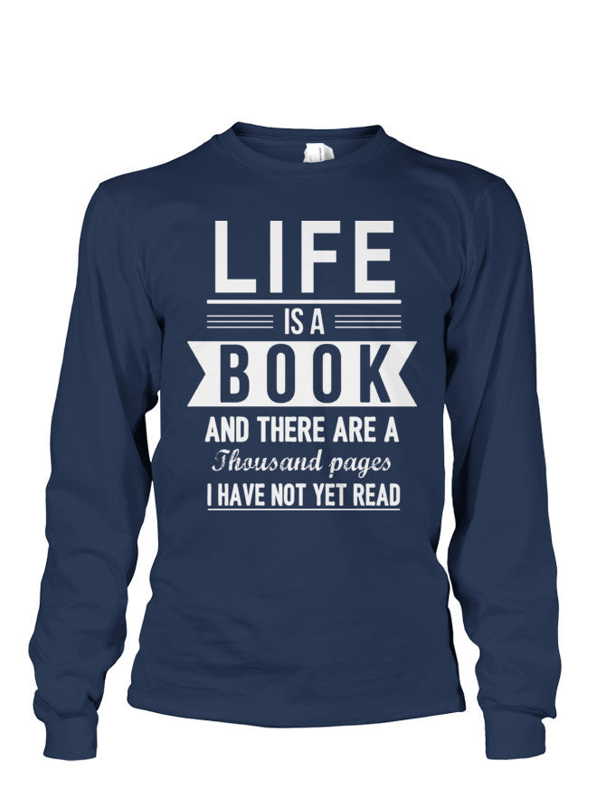 Book Long Sleeve- LIFE IS A BOOK -Unisex Long Sleeve - The TShirt Collection