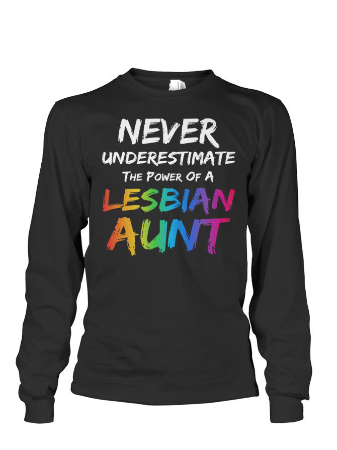 LGBT- never underestimate the power of a lesbian aunt -Unisex Long Sleeve - SSID2016