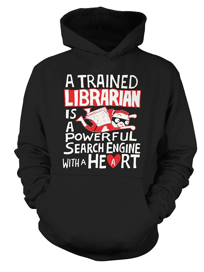 Christmas Hoodie- A TRAINED LIBRARIAN IS A POWERFUL SEARCH ENGINE WITH A HEART -Unisex Hoodie - The TShirt Collection