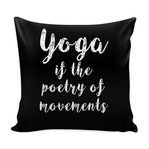 "Yoga - Yoga if the poetry of movements - Pillow Cover 16"" - TL00894PL"
