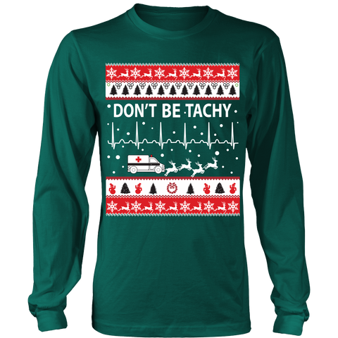 Christmas Long Sleeve – Don't Be Tachy - Unisex Long Sleeve - TL01489LS