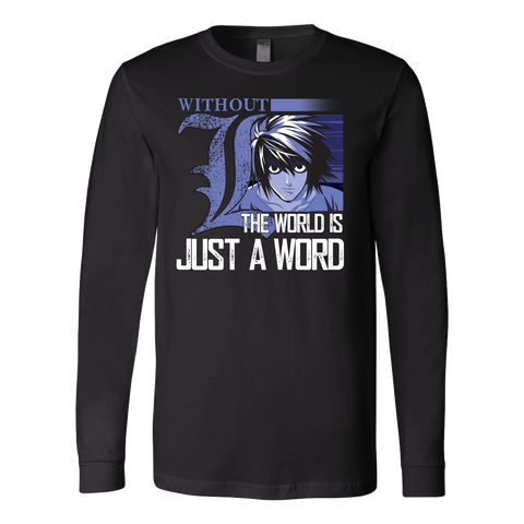 Death Note- Without L the world is just a word -Unisex Long Sleeve - TL01493LS