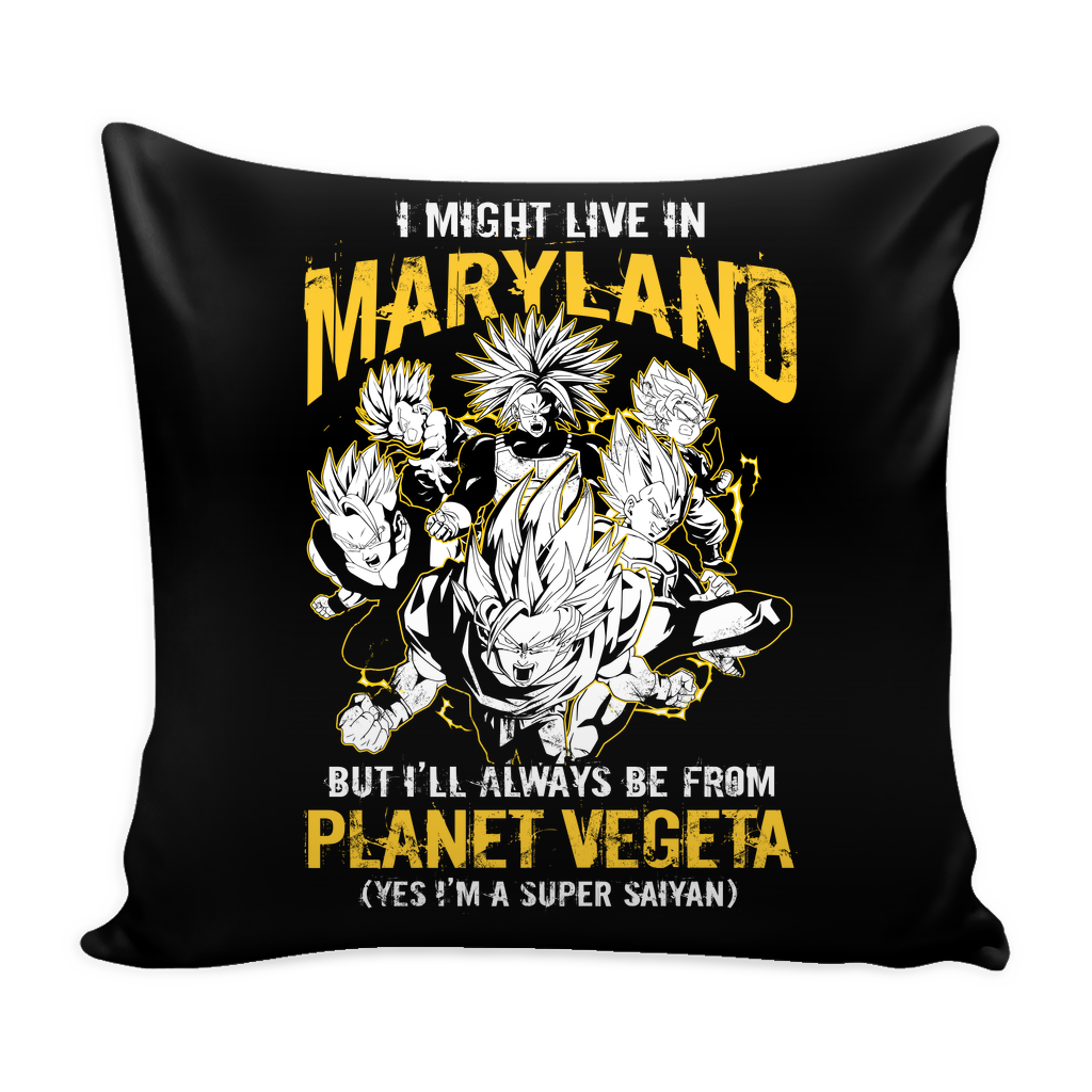 "Super Saiyan I May Live in Maryland Pillow Cover 16"" - TL00089PL"