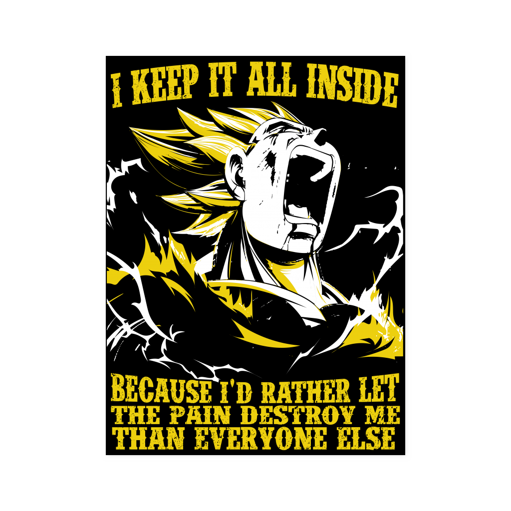 Super Saiyan Vegeta I Keep It All Inside Because I'd Rather Let The Pain Destroy Me - Poster 18x24 - TL01223PO