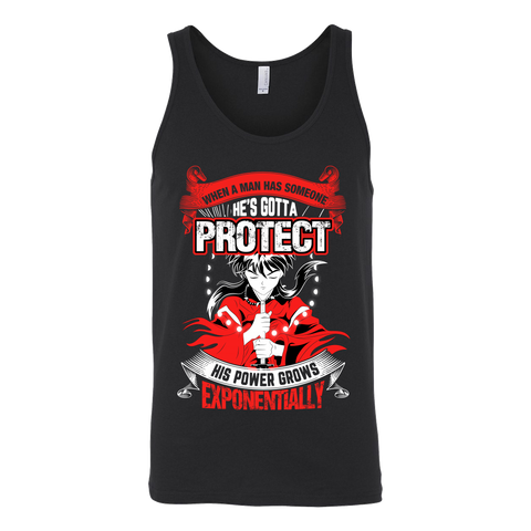Inuyasha - When A Men Has Someone, He's Gotta Protect His Power Grows Expomentially - Unisex Tank Top T Shirt - TL01332TT