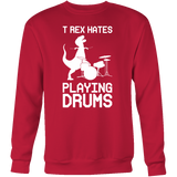 Dinosaur - T-Rex Hates Playing Drums - Sweatshirt T Shirt - TL00861SW - The TShirt Collection