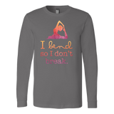 Yoga - I bend so i dont break - Unisex Long Sleeve T Shirt - TL00890LS