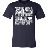 Arguing with a psych major is like wrestling a pig in mud Men Short Sleeve T Shirt - TL00681SS - The TShirt Collection