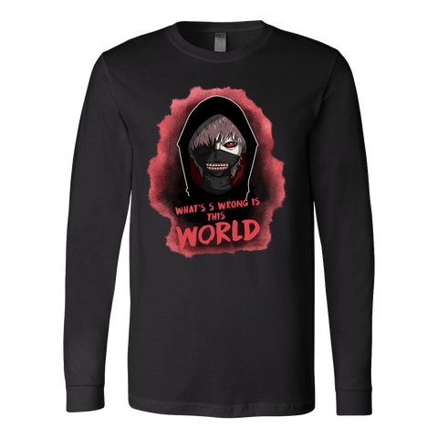 Tokyo Ghoul - Kaneki What's wrong is this world - Unisex Long Sleeve T Shirt - TL01048LS