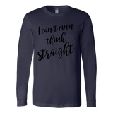 LGBT - I can't even think straight - Unisex Long Sleeve T Shirt - TL00814LS