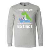 Dinosaur - T-Rex hate CPR, This is Why Dinosaurs Are Extinct - Long Sleeve T Shirt - TL00862LS - The TShirt Collection