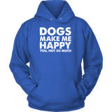 Pet - DOGS MAKE ME HAPPY - Unisex Hoodie T Shirt - TL00739HO