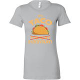 Taco mexican it's taco everyday Woman Short Sleeve Funny T Shirt - TL00571WS