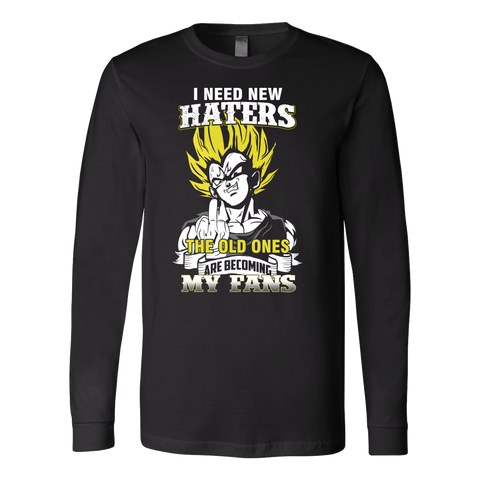 Super Saiyan - I need new haters the old ones are becoming my fan - Unisex Long Sleeve T Shirt - TL01194LS