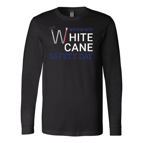 Watch Out White Cane Safety Day Long Sleeve T Shirt - TL00695LS