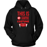 Halloween - This is my vampire costume - Unisex Hoodie T Shirt - TL00797HO