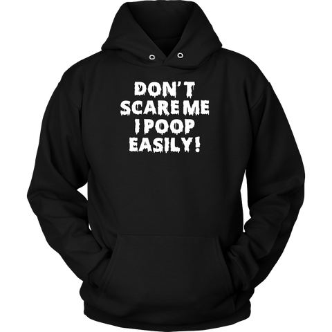 Halloween - Don't scare me i poop easily - Unisex Hoodie T shirt - TL00703HO