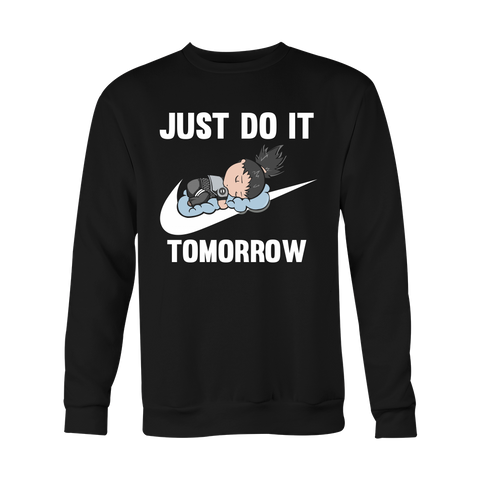 Naruto - Just do it tomorrow - Unisex Sweatshirt T Shirt - TL01086SW