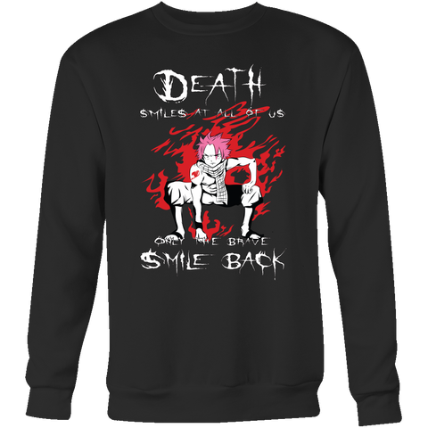 Fairy Tail - Death smiles at all of us only the brave smile back natsu - Unisex Sweatshirt T Shirt - TL01121SW