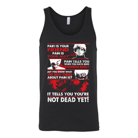 Tokyo Ghoul - Kaneki Pain It tells you you're not dead yet - Unisex Tank Top T Shirt - TL01047TT