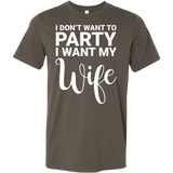 I don't want to party, i want my wife Men Short Sleeve T Shirt - TL00675SS