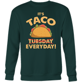 Taco mexican it's taco everyday Sweatshirt Funny T Shirt - TL00571SW